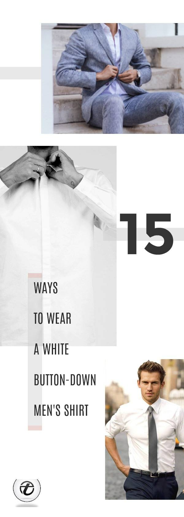 MEN-WHITE-SHIRT-OUTFITS Men White Shirt Outfits-15 Ways to Wear White Button Down Shirts