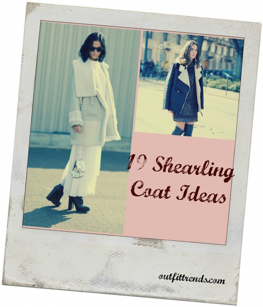 PicMonkey-Collage-13-876x1024 Women Outfits with Shearling Coats-19 Ways to Wear Stylishly
