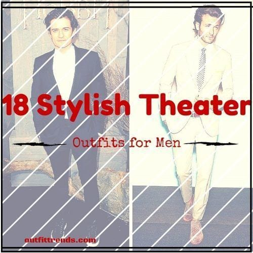 january-12-2016-1-1-e1461872655171 Men Outfits for Theater-18 Tips How to Dress for Theater Night