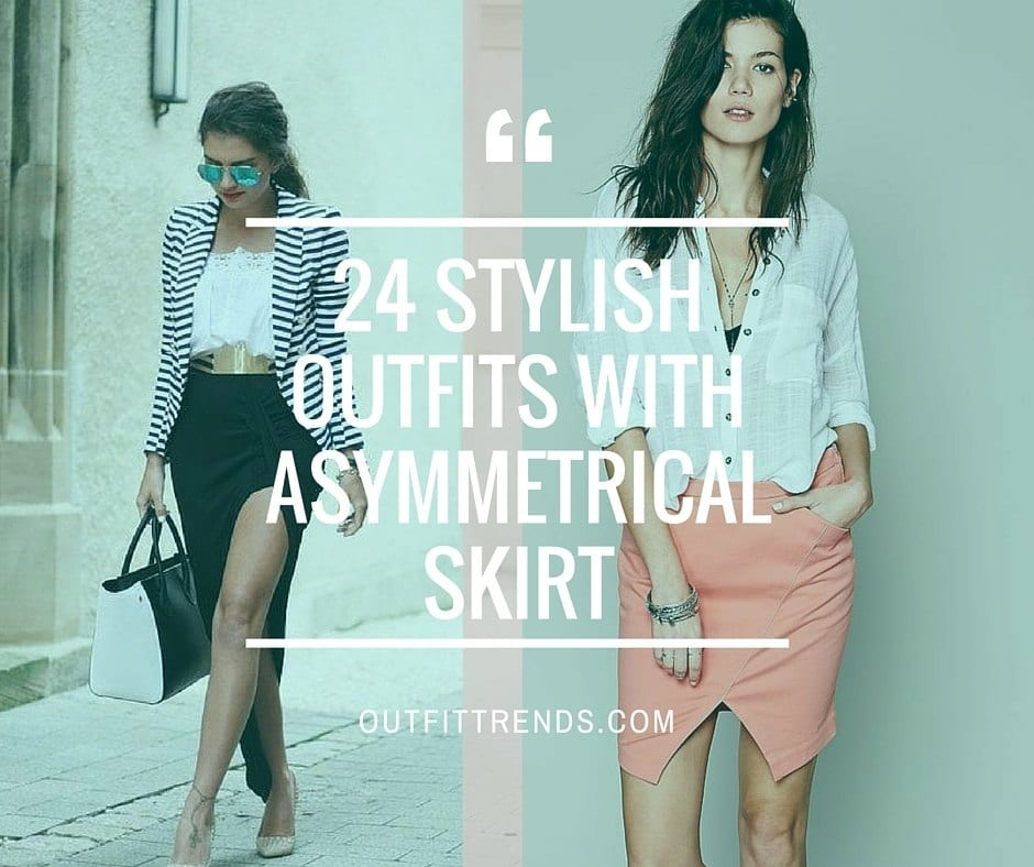 asymmetrical-skirt-outfits-2 Asymmetrical Skirt Outfits-24 Ideas to Wear Asymmetrical Skirts