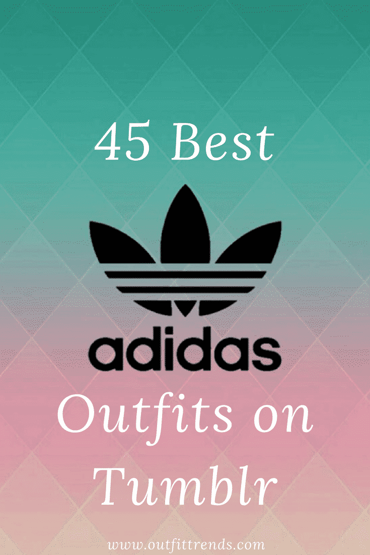 girls-adidas-outfits-on-tumblr 45+ Most Popular Adidas Outfits on Tumblr for Girls