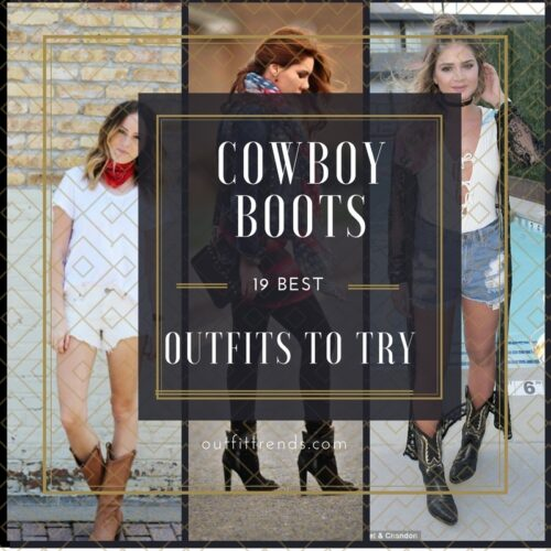 cowboy-boot-outfits-500x500 Outfits with Cowboy Boots -19 Ways to Wear Cowboy Shoes