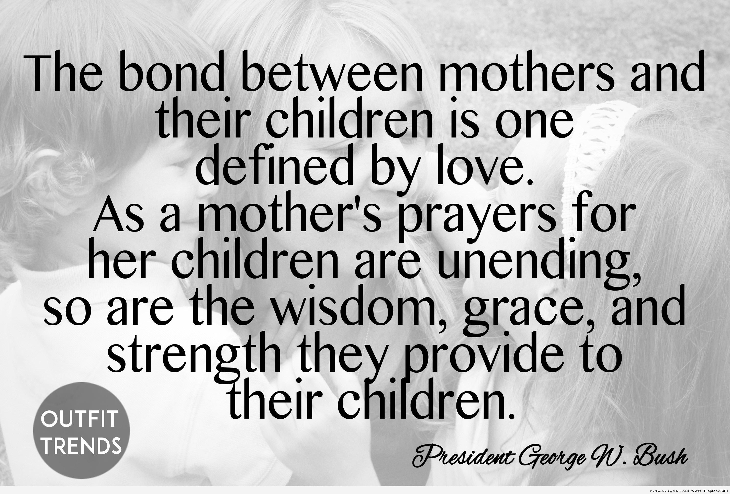 Bond Quotes 50 Quotes About Mothersislamic And General Quotes On Mothers