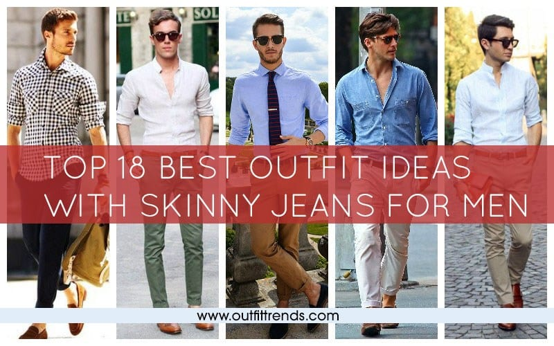 How-To-Wear-Them-skinny-jeans Men's Outfits with Skinny Jeans-18 Ways to wear Skinny Jeans