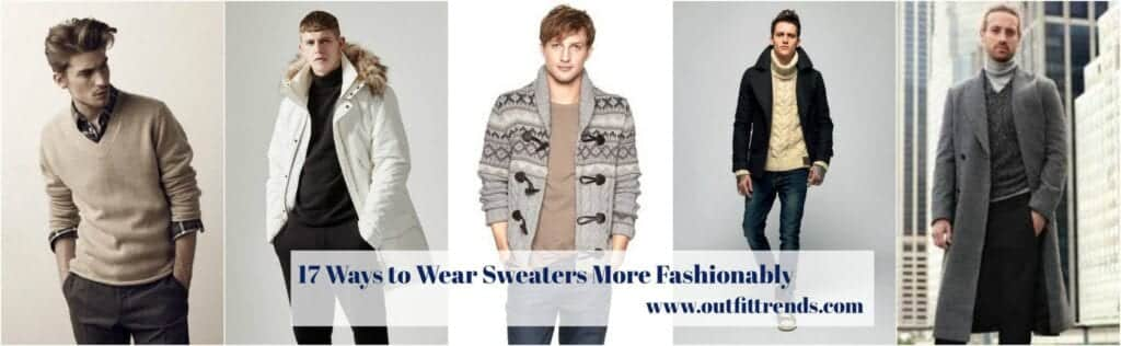 BeFunky-Collage-1024x316 Sweater outfits for men – 17 Ways to Wear Sweaters Fashionably
