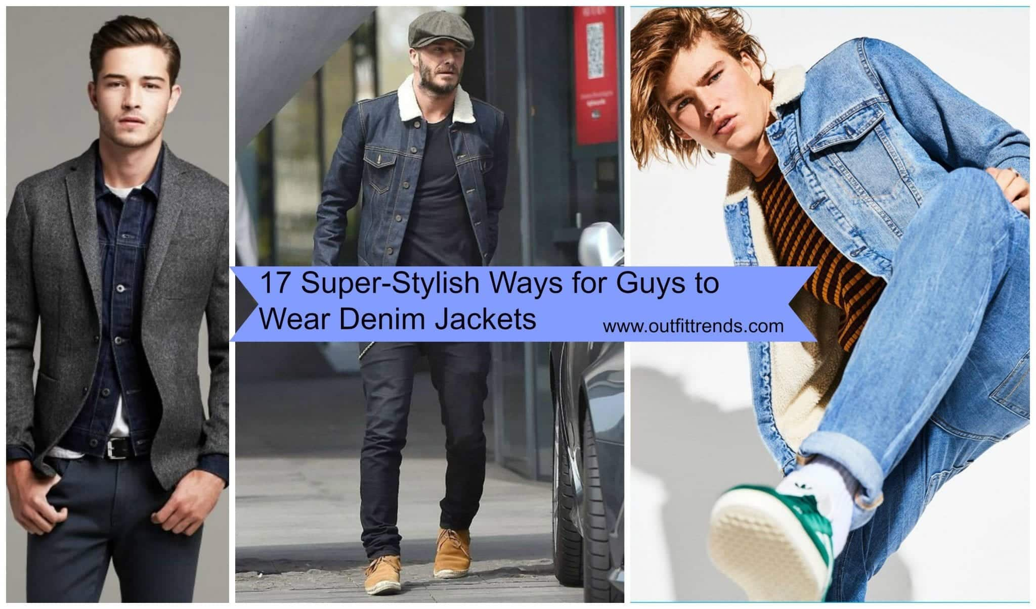 Denim Jackets Outfits For Men – 17 Ways To Wear Denim Jacket