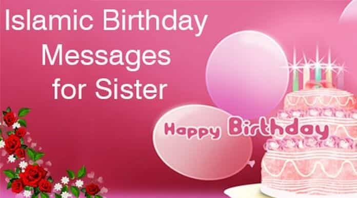 islamic-birthday-messages-sister 50 Islamic Birthday and Newborn Baby Wishes Messages & Quotes