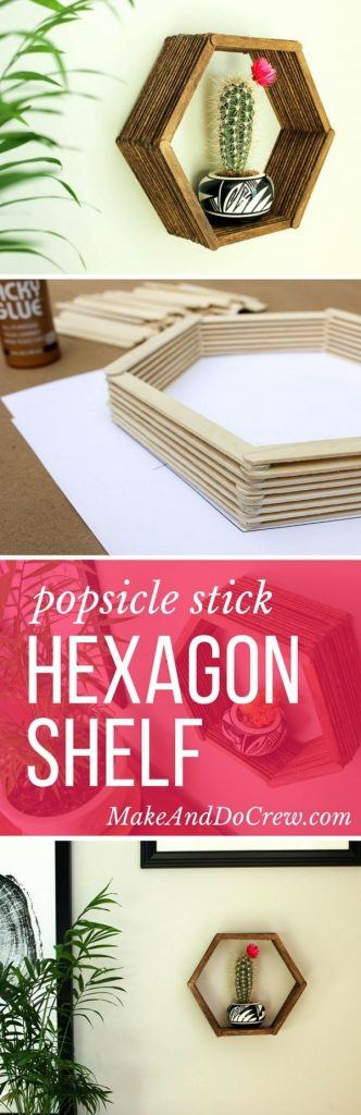diy-wall-art-popsicle-stick-hexagon-shelf-part-i-89720217554366464-332x1024 Hacks for Home Decor- 25 Cheap DIY Home Decor Projects