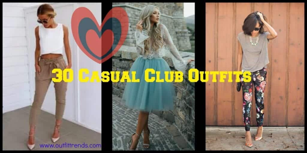 30-Casual-Club-Outfits-1024x512 Girls Casual Club Attire-30 Best Casual Outfits for Clubbing