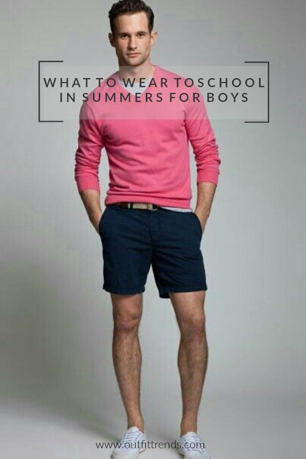 Light-And-Yummy Summer School Outfits - 30 School Outfit Ideas for Boys