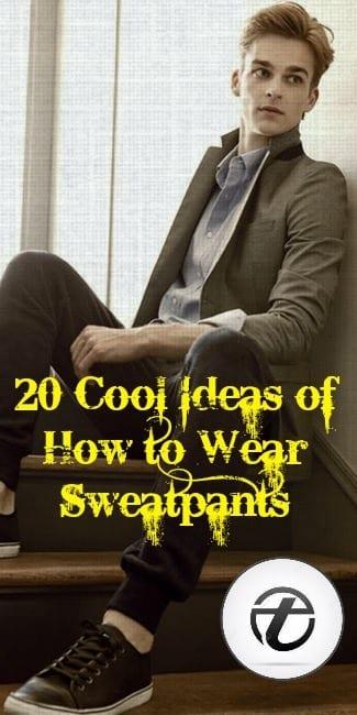 sweatpants Men Sweatpants Outfits - 20 Cool Ideas on How to Wear Sweatpants