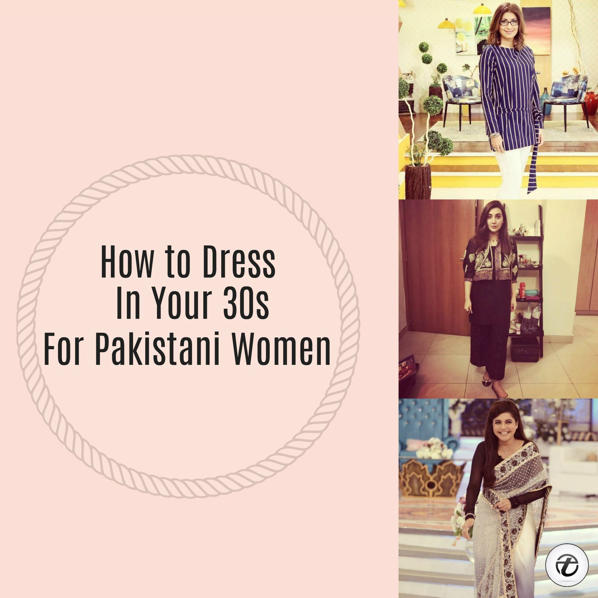 how-to-dress-in-your-30s-for-pakistani-women-1 20 Elegant Outfits for Pakistani Women Over 30