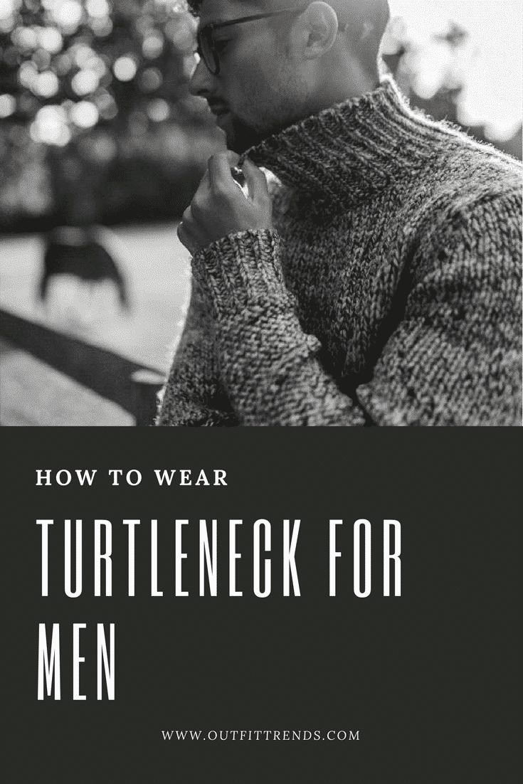 Turtleneck-for-Men Men Turtleneck Style-23 Ideas How to Wear Turtleneck For Men