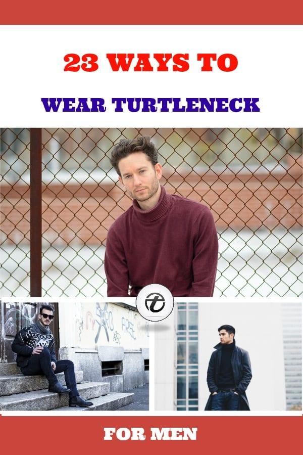 Turtlenecks1 Men Turtleneck Style-23 Ideas How to Wear Turtleneck For Men