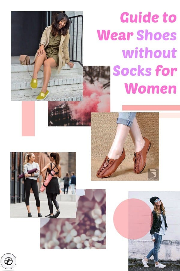 How To Wear Shoes Without Socks - 27 Sockless Tips For Women