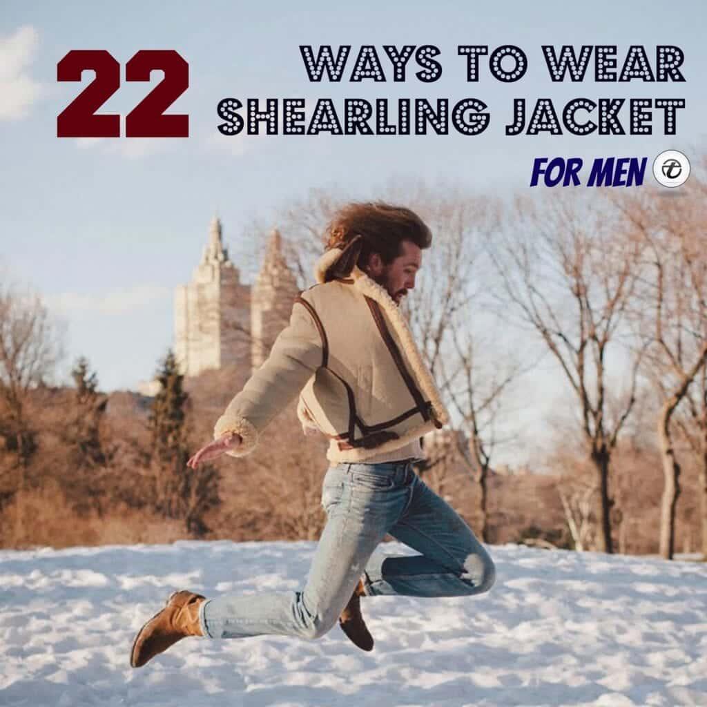 Shearling-Jacket-Men-1024x1024 Men Shearling Jacket Outfits-22 Ways To Wear Shearling Jacket