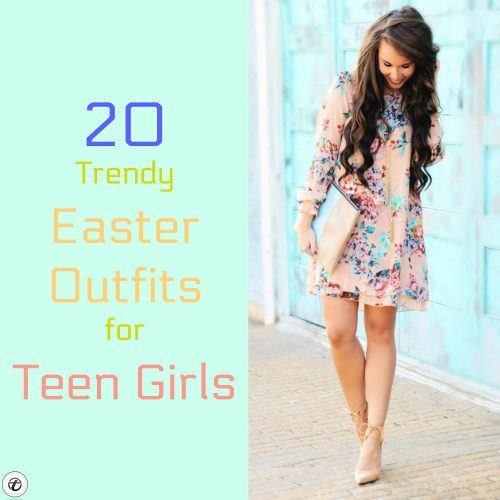 Easter-Outfits-for-Teen-Girls-500x500 20 Trendy Easter Outfits for Teen Girls 2018