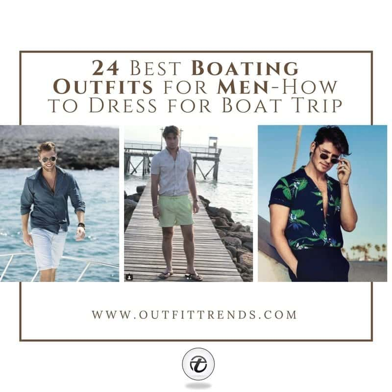 Dress-for-Boat-Trip 24 Best Boating Outfits for Men - How to Dress for Boat Trip