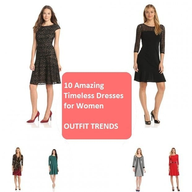 10  Amazing  Timeless Dresses for Womens Closet