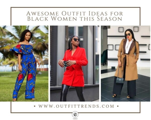 20 Awesome Outfit Ideas for Black Women this Season 027fc65c0