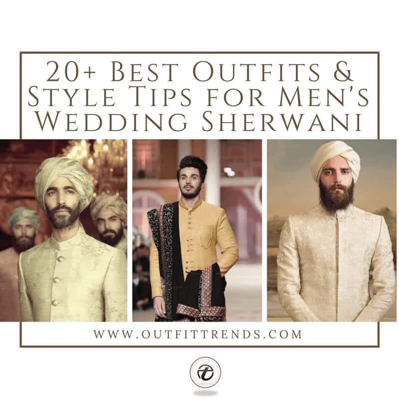 men sherwani ideas and tips