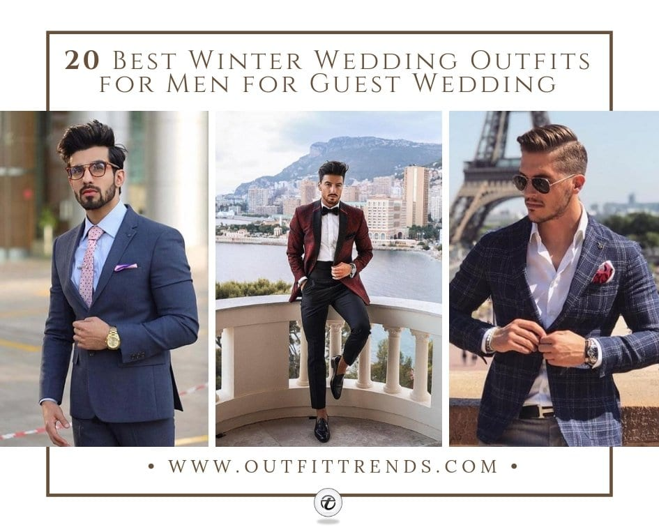 Wedding Outfits For Men.20 Best Winter Wedding Outfits For Men For Guest Wedding