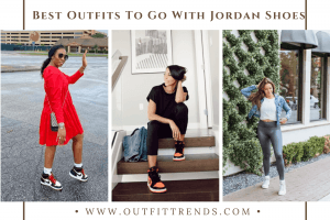 what to wear with jordan shoes