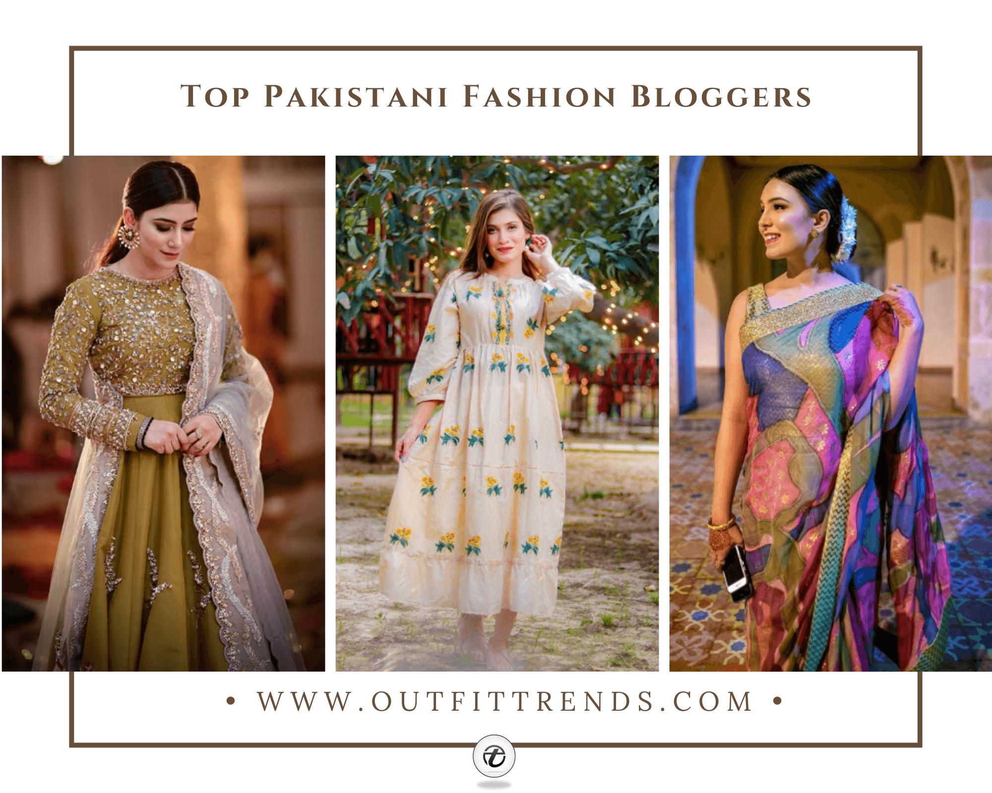 Top 22 Pakistani Fashion Bloggers Every Girl Should Follow