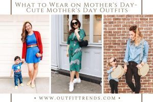 Make The Most Of This Mother's Day With These Super Cute Outfit Ideas (7)