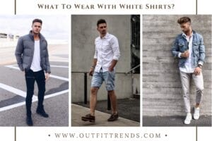 Men's White Shirt Outfits-30 Combinations with White Shirts