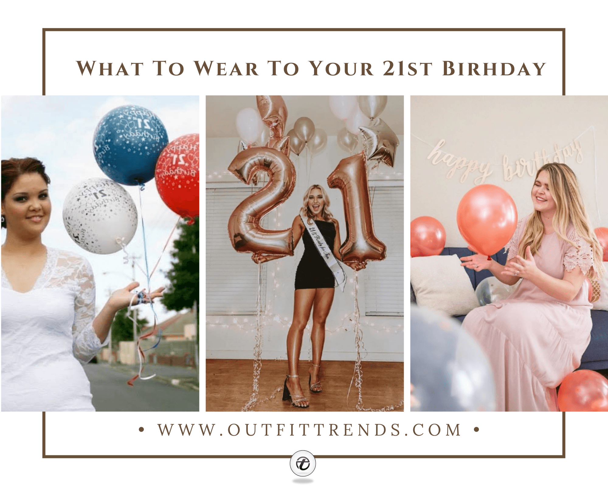 21st Birthday Outfits -15 Dress Ideas for Your 21st Birthday Party