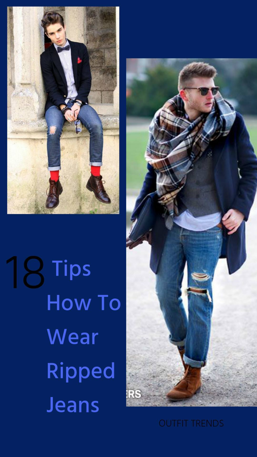 Men Ripped Jeans Outfits18 Tips How To Wear Ripped Jeans