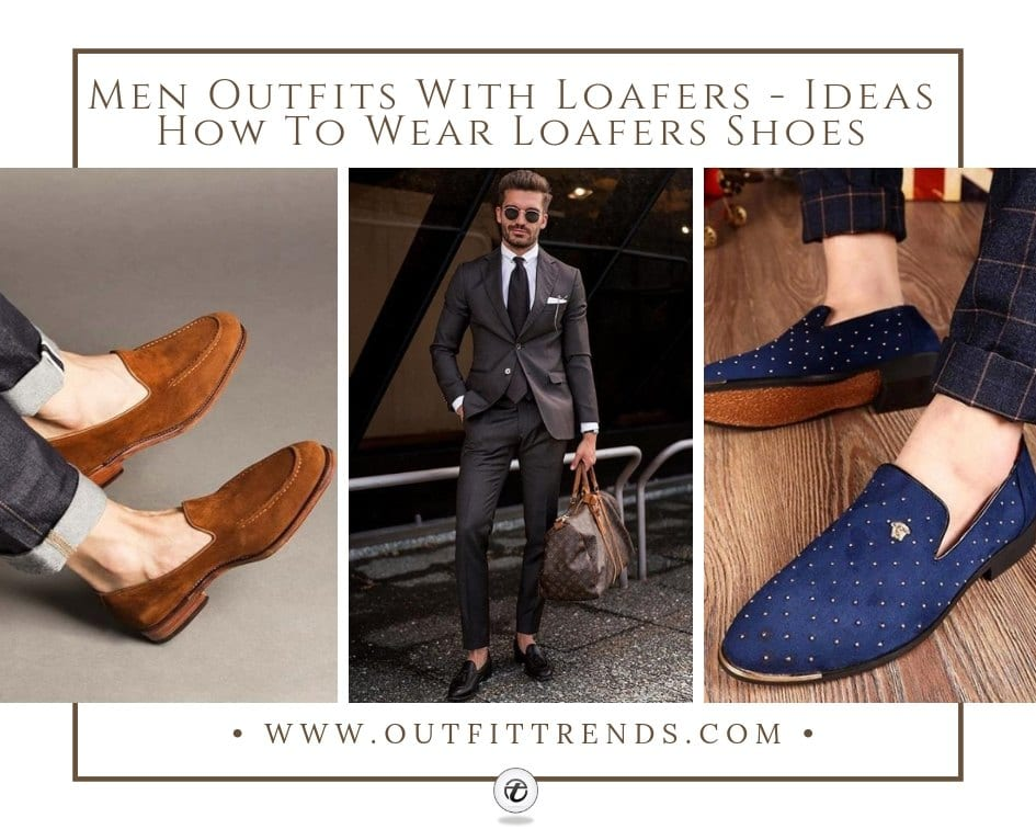 9bb994108c1c Men Outfits With Loafers- 30 Ideas How To Wear Loafers Shoes