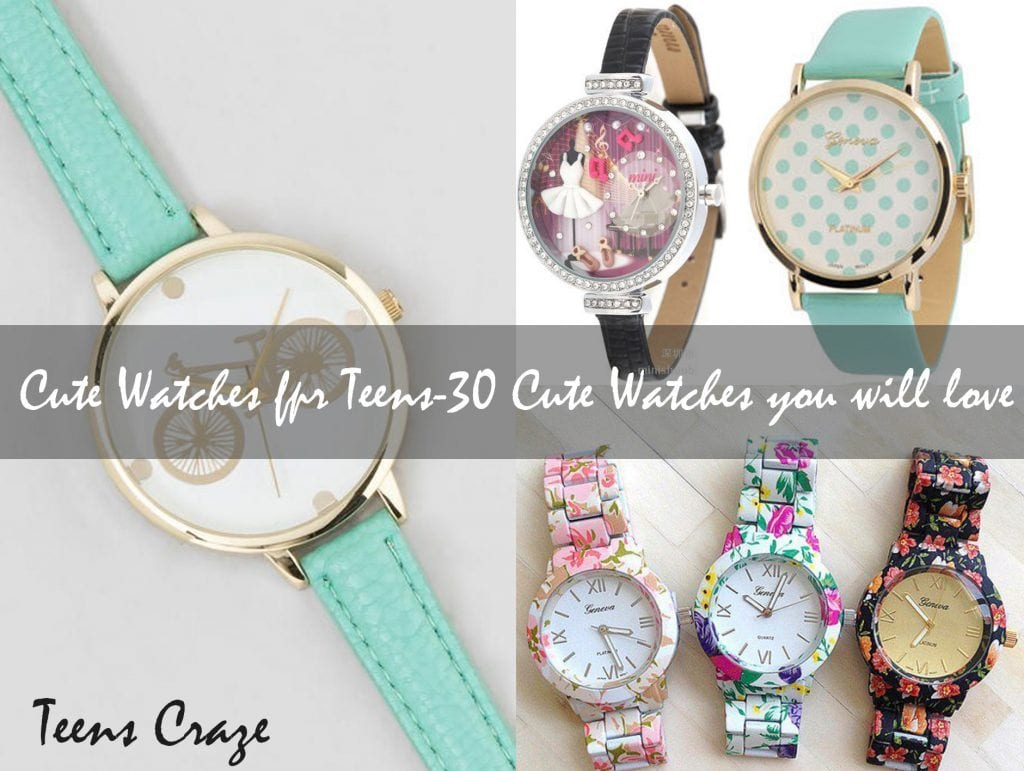 Cute Watches for Teen Girls-30 Amazing Watches You Will Love