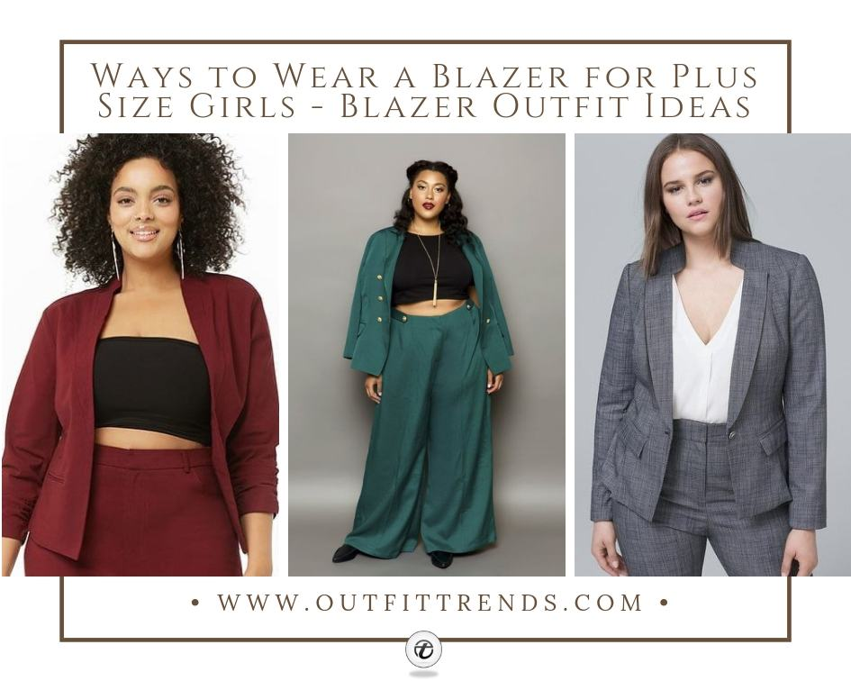 20 Ways to Wear a Blazer for Plus Size Girls – Blazer Outfit Ideas