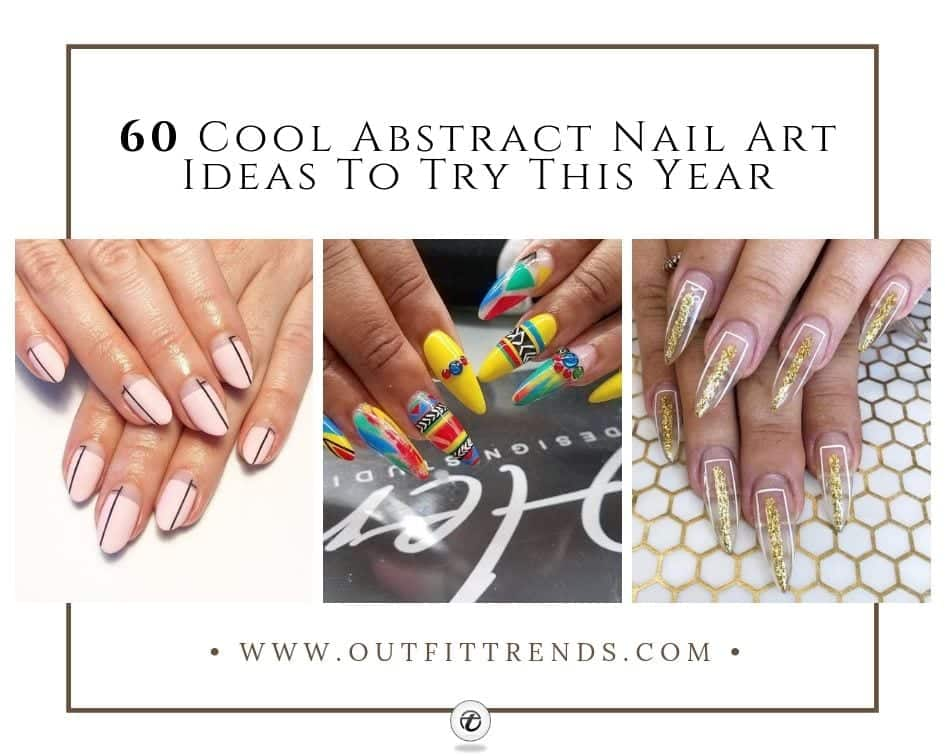 60 Cool Abstract Nail Art Ideas To Try This Year