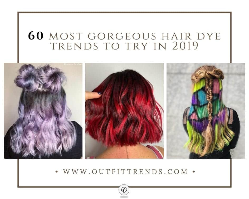 Hairstyles 2019: 60 Most Gorgeous Hair Dye Trends For Women To Try In 2019