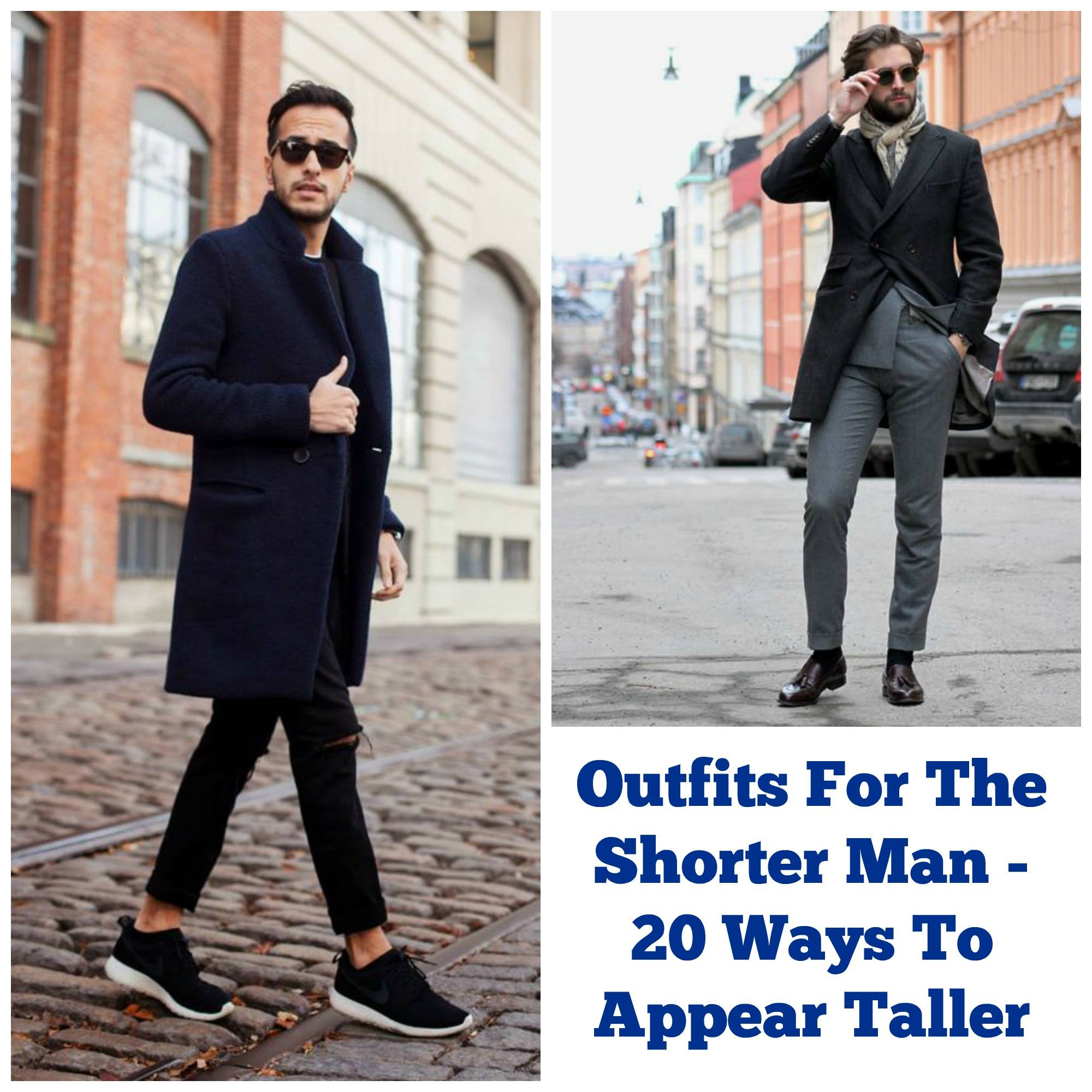 Outfits For The Short Men 20 Fashion Tips How To Look Tall