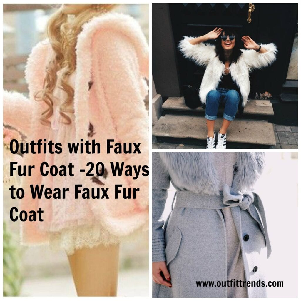 Outfits with Faux Fur Coat and How to Wear them (1)
