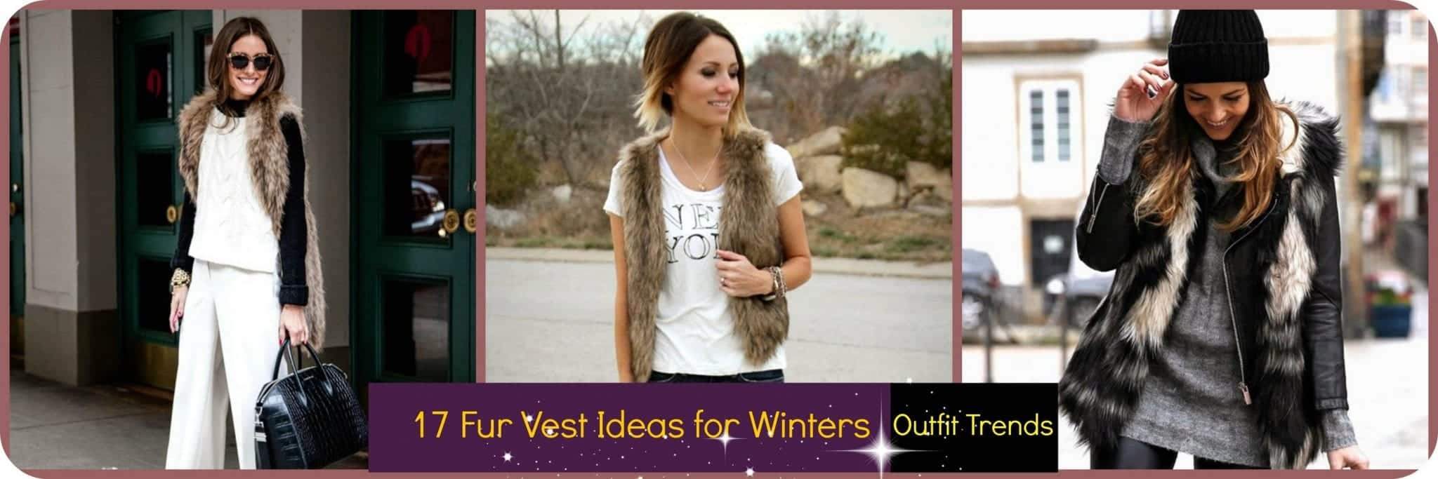 1bfc72c08fd Fur Vest Outfits – 17 Ideas How to Wear Fur Vest with Any Outfit