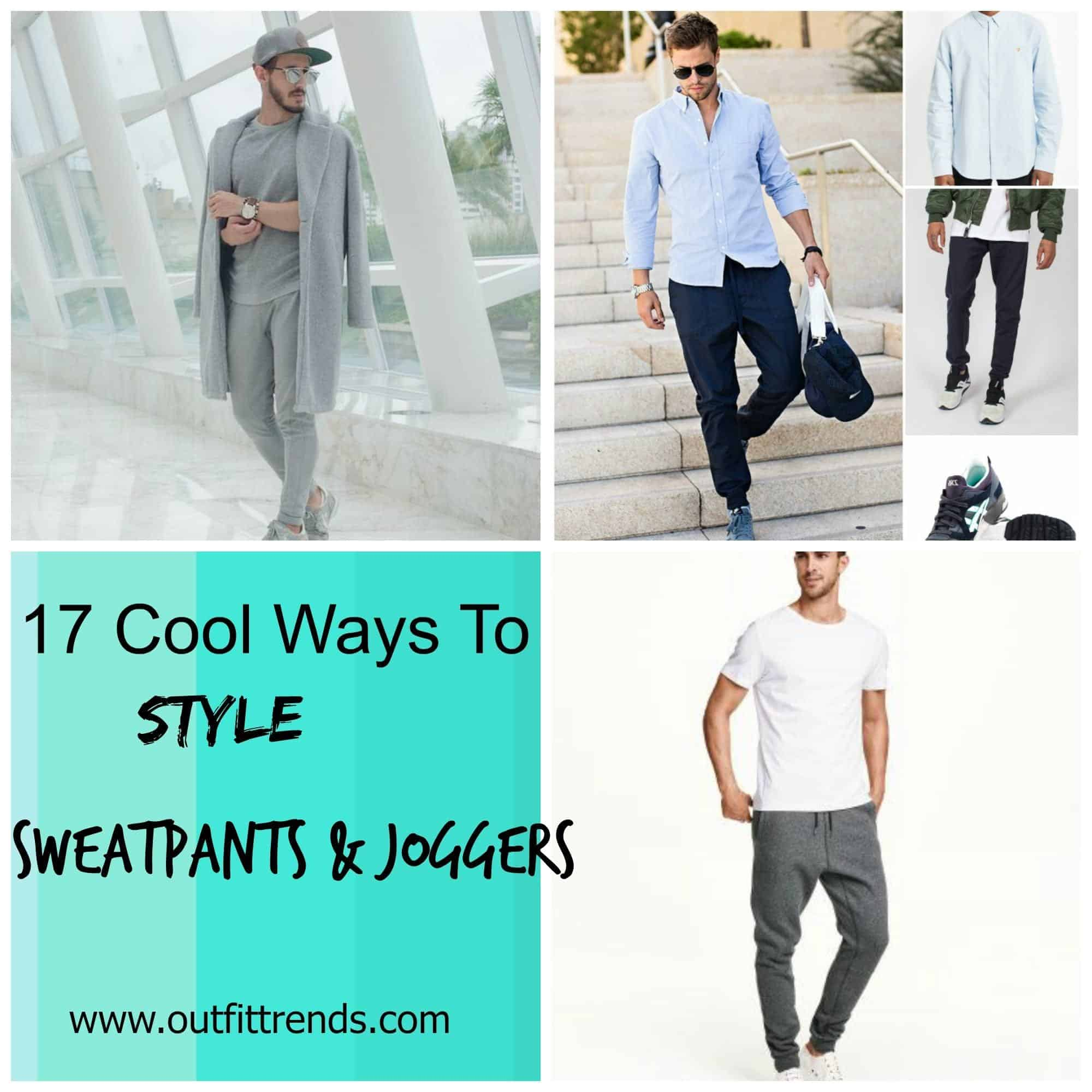 27fe57d1062 Men Sweat Pants Style-17 Ways to Wear Sweat Pants and Joggers
