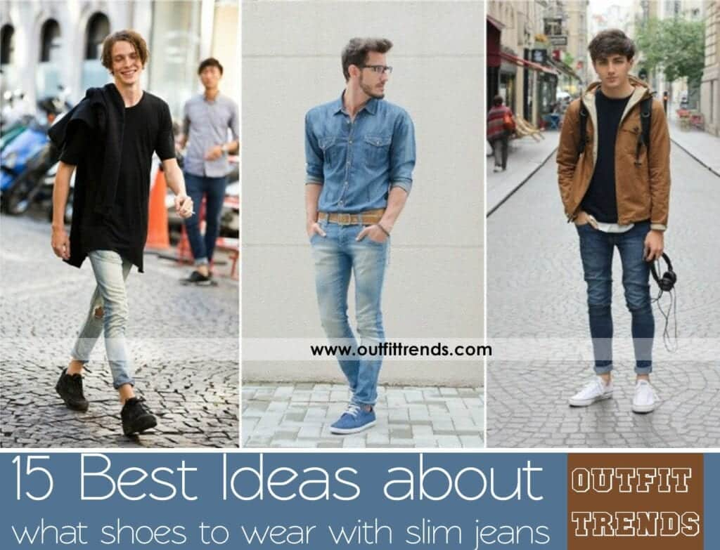 Shoes With Skinny Jeans For Men 15 Best Footwear For Skinny