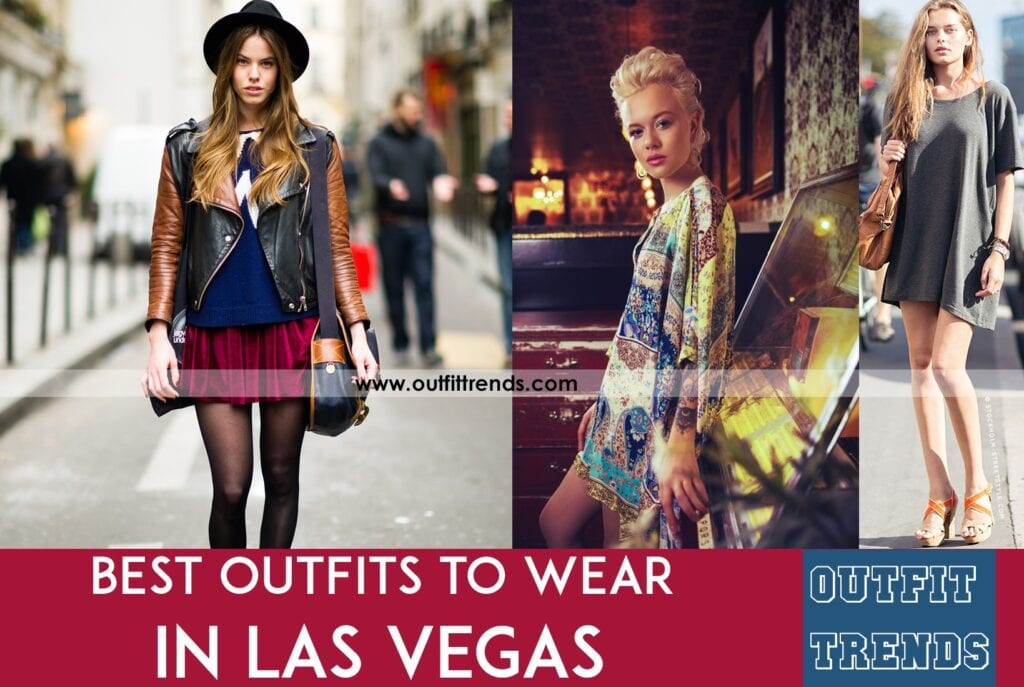 0e4925170bf6 What To Wear in Vegas - 18 Ultimate AWhat To Wear in Vegas