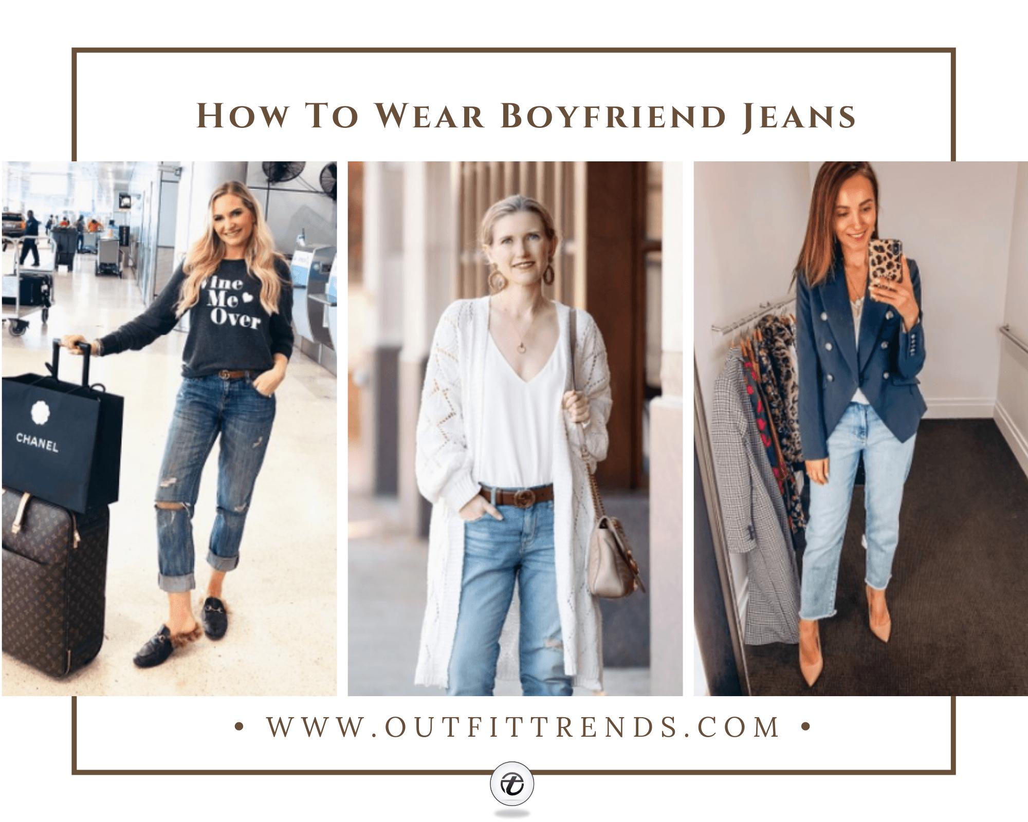 Boyfriend Jeans Outfits25 Best Ways to Wear Boyfriend Jeans