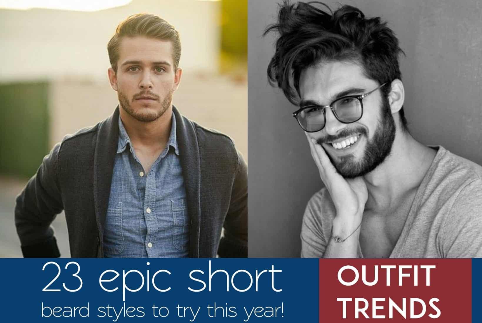 Short Beard Styles – 23 Best Tips on Styling Short Beards