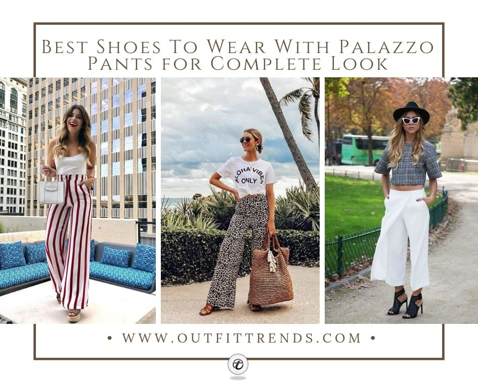 13765203f86 18 Best Shoes To Wear With Palazzo Pants for Complete Look