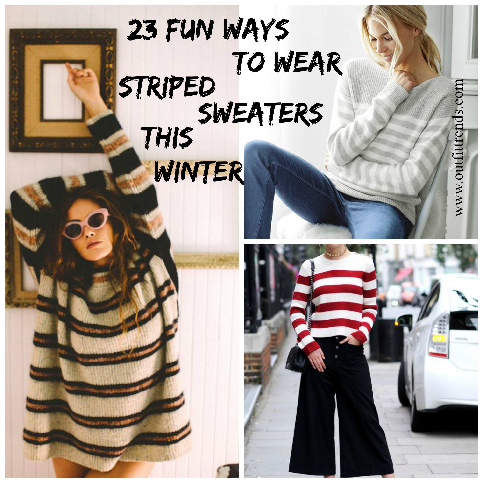 Outfits with Striped Sweater,23 Ways to Wear Sweaters with