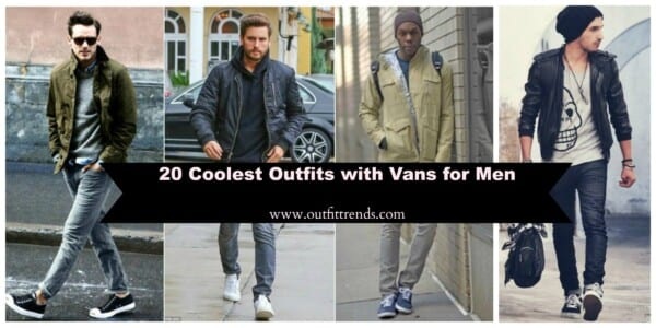Men Outfits with Vans 20 Fashionable Ways to Wear Vans Shoes