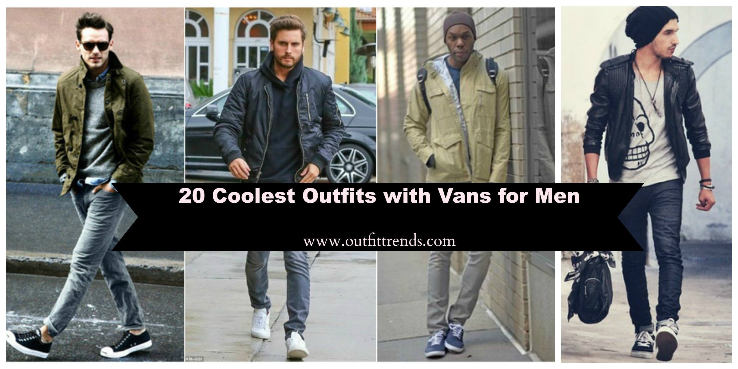 ca51a193c7e Men Outfits with Vans-20 Fashionable Ways to Wear Vans Shoes