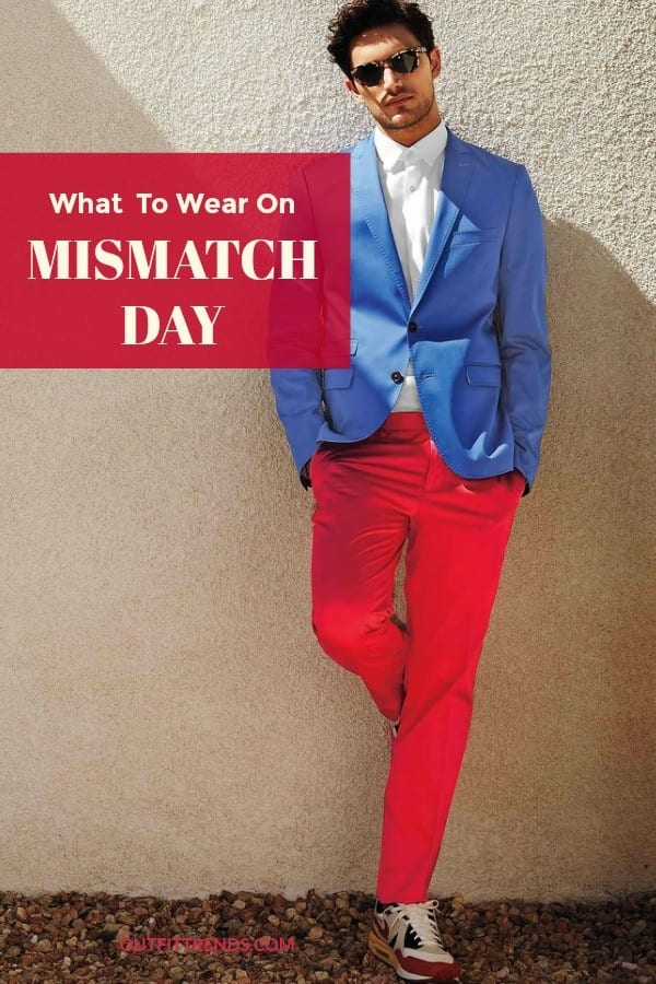 Mismatch Outfits Guys, 25 Ideas What to Wear on Mismatch Day